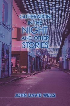 Glitteration in the Night and Other Stories-Wells John David