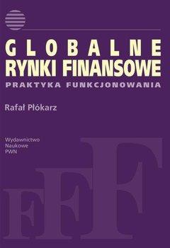 Globalne rynki finansowe. Praktyka funkcjonowania                      (ebook)