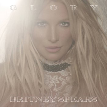 Glory (Deluxe Edition)-Spears Britney