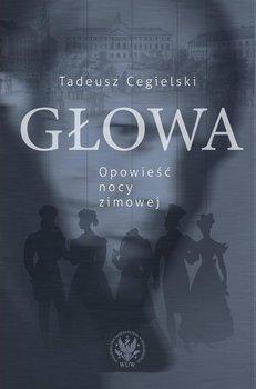 Głowa. Opowieść nocy zimowej-Cegielski Tadeusz
