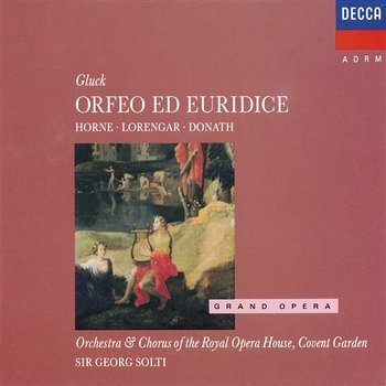 Gluck: Orfeo ed Euridice-Marilyn Horne, Chorus of the Royal Opera House, Covent Garden, Orchestra Of The Royal Opera House, Covent Garden, Sir Georg Solti