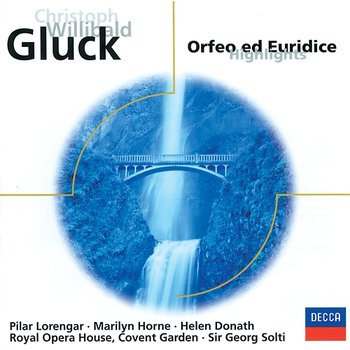 Gluck: Orfeo und Euridice (Highlights)-Chorus of the Royal Opera House, Covent Garden, Orchestra Of The Royal Opera House, Covent Garden, Sir Georg Solti
