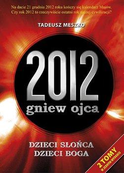 Gniew ojca. 2012. Tom 1-2-Meszko Tadeusz