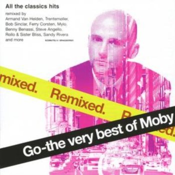 Go: The Very Best Of Moby (Remixed)-Moby