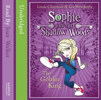 Goblin King (Sophie and the Shadow Woods, Book 1)-Weatherly Lee, Chapman Linda