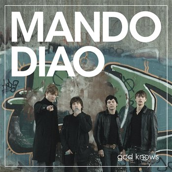 God Knows - Mando Diao