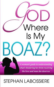 God Where Is My Boaz?-Labossiere Stephan