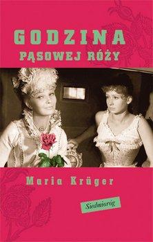 Godzina pąsowej róży-Kruger Maria