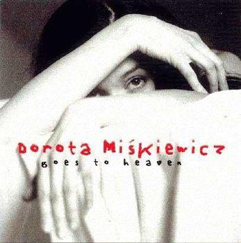 Goes To Heaven-Miśkiewicz Dorota
