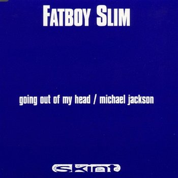 Going Out of My Head-Fatboy Slim
