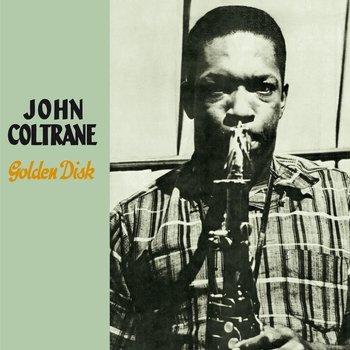 Golden Disc-Coltrane John, Tyner McCoy, Chambers Paul, Flanagan Tommy, Cobb Jimmy, Jackson Milt