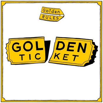 Golden Ticket - Golden Rules