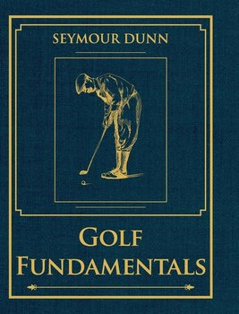 Golf Fundamentals - Dunn Seymour