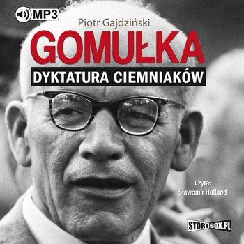 Gomułka. Dyktatura ciemniaków-Gajdziński Piotr