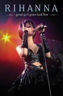 Good Girl Gone Bad - Live-Rihanna