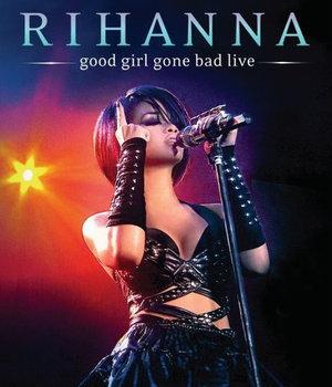 Good Girl Gone Bad Live-Rihanna