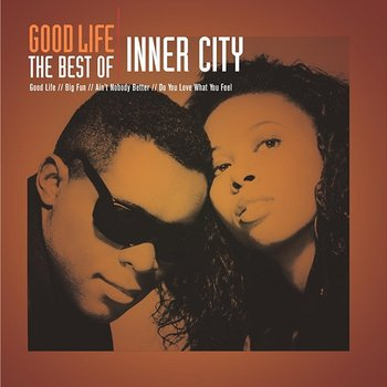 Good Life - The Best Of Inner City - Inner City