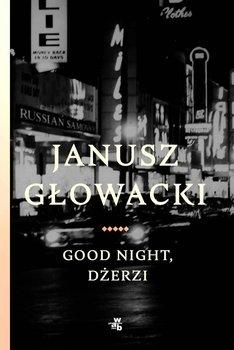 Good night, Dżerzi-Głowacki Janusz