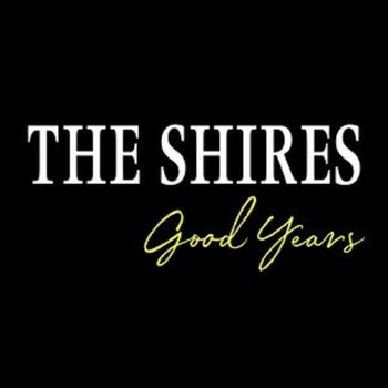 Good Years-The Shires