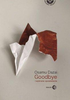 Goodbye i wybrane opowiadania-Dazai Osamu
