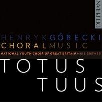 Górecki: Totus Tuus - Choral Music