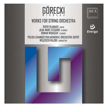 Górecki: Works for string Orchestra-Polish Chamber Orchestra, Pławner Piotr, Fessard Jean-Marc, Widaszek Roman