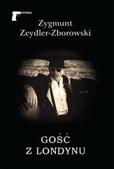 Gość z Londynu-Zeydler-Zborowski Zygmunt