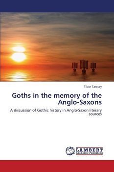 Goths in the Memory of the Anglo-Saxons-Tarcsay Tibor