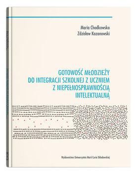 Gotowość młodzieży do integracji szkolnej z uczniem z niepełnosprawnością intelektualną-Chodkowska Maria, Kazanowski Zdzisław