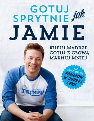 Jamie Oliver. Gotuj sprytnie jak Jamie.