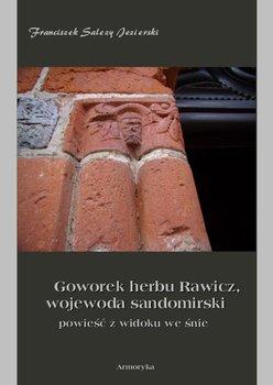 Goworek herbu Rawicz, wojewoda sandomierski powieść z widoku we śnie                      (ebook)