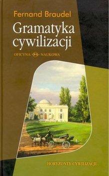 Gramatyka Cywilizacji-Braudel Fernand