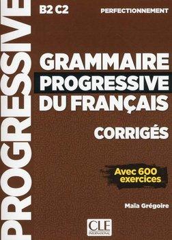 Grammaire Progressive du Francais. Perfectionnement. Corriges-Gregoire Maia