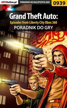 Grand Theft Auto: Episodes from Liberty City - Xbox 360 - poradnik do gry-Jałowiec Maciej, Justyński Artur Arxel