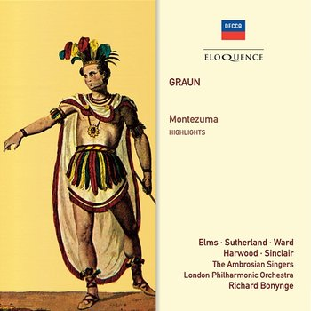 Graun: Montezuma – Highlights - Richard Bonynge, Lauris Elms, Elizabeth Harwood, London Philharmonic Orchestra, Monica Sinclair, Dame Joan Sutherland, The Ambrosian Singers, Joseph Ward, Rae Woodland