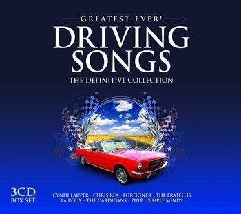 Greatest Ever! Driving Songs-ZZ Top, Rea Chris, Foreigner, Lynyrd Skynyrd, Blondie, Duran Duran, La Roux, The Cardigans, Motorhead, Wilde Kim
