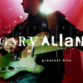 Greatest Hits - Gary Allan