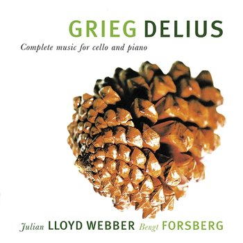 Grieg & Delius: Complete Music For Cello And Piano-Julian Lloyd Webber, Bengt Forsberg