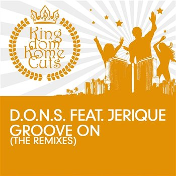 Groove On (Remixes) - D.O.N.S. feat. Jerique