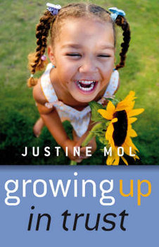 Growing Up in Trust-Mol Justine
