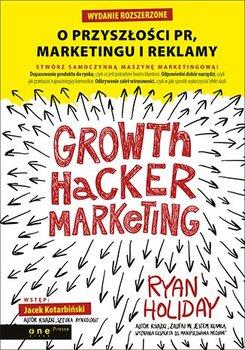 Growth Hacker Marketing. O przyszłości PR, marketingu i reklamy-Holiday Ryan