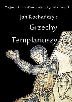 Grzechy Templariuszy-Kochańczyk Jan