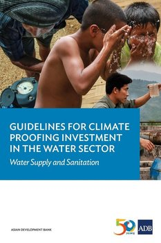 Guidelines for Climate Proofing Investment in the Water Sector-Asian Development Bank