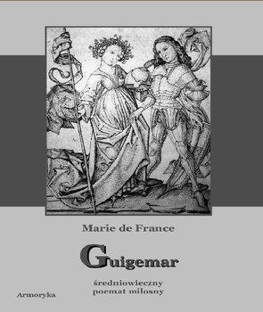 Guigemar. Średniowieczny poemat miłosny-de France Marie