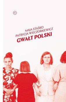 Gwałt polski-Staśko Maja, Wieczorkiewicz Patrycja