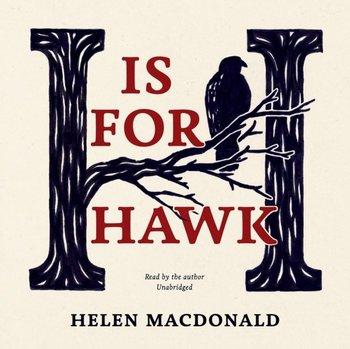H Is for Hawk-Macdonald Helen