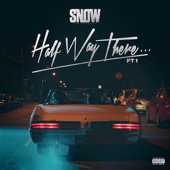 Half Way There...Pt. 1-Snow Tha Product