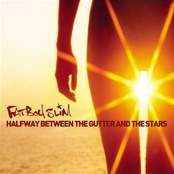 Halfway Between the Gutter and the Stars - Fatboy Slim