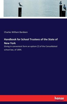 Handbook for School Trustees of the State of New York - Bardeen Charles William