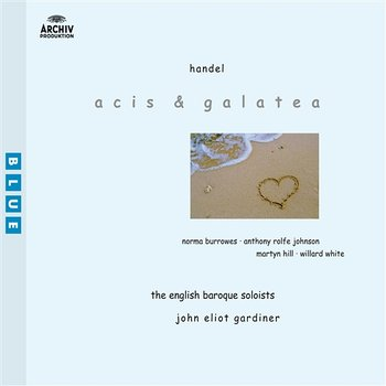 Handel: Acis And Galatea - First Version - Cease To Beauty To Be Suing - Sir Willard White, English Baroque Soloists, John Eliot Gardiner